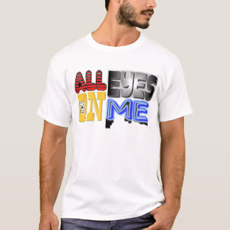 All Eyes On Me T-Shirt