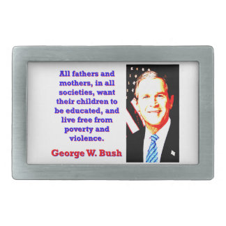 All Fathers And Mothers - G W Bush Belt Buckles