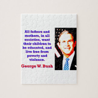 All Fathers And Mothers - G W Bush Jigsaw Puzzle
