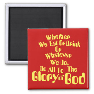 All for the Glory of God Square Magnet