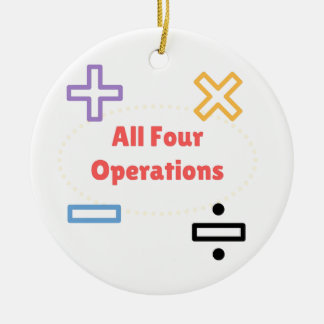All Four Operations Round Ceramic Ornament