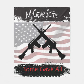 All Gave Some and Some Gave All Fleece Blanket