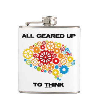 All Geared Up To Think Brain Gears Psyche Engineer Hip Flask