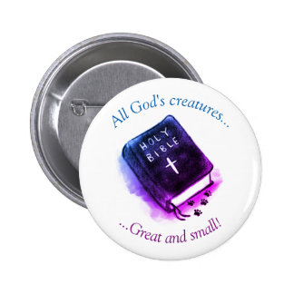 All God's Creatures, Bible And Paws 2 Inch Round Button