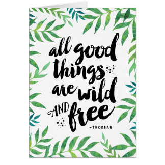 All Good Things Are Wild and Free Blank Card