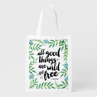 All Good Things Are Wild and Free Quote Reusable Grocery Bag