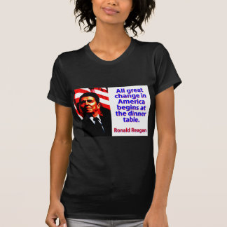 All Great Change In America - Ronald Reagan T-Shirt