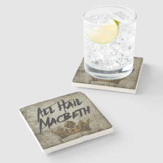 All Hail Macbeth Stone Coaster