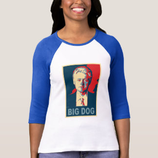 All Hail the Big Dog!  Bill Clinton Products T-Shirt
