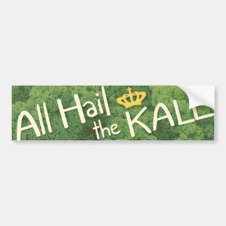 All Hail the Kale Bumper Sticker