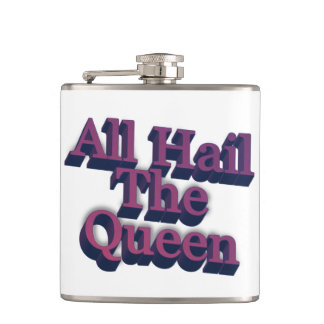 All Hail The Queen 3D Hip Flask