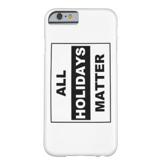 All Holidays Matter iPhone Case