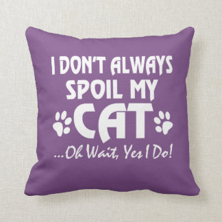 All I care about ARE my CATS !! Throw Pillow