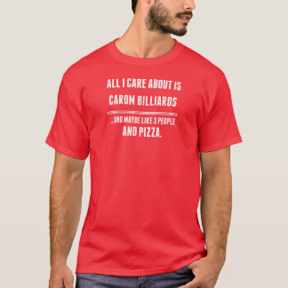 All I Care About Is Carom Billiards Sports T-Shirt