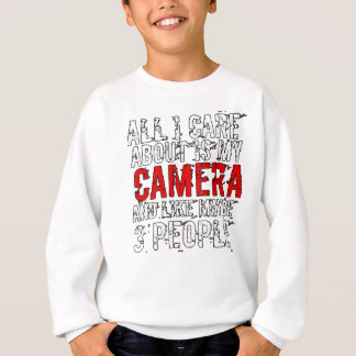 All I Care About Is My Camera Photographer Gift Sweatshirt