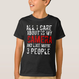 All I Care About Is My Camera Photographer Gift T-Shirt