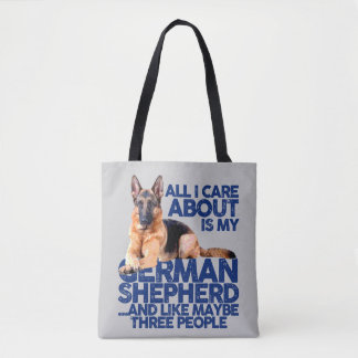 ALL I CARE ABOUT IS MY GERMAN SHEPHERD TOTE BAG