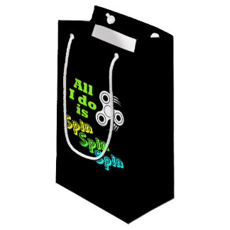 All I do is Spin Fidget Spinner Small Gift Bag