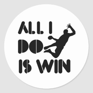 All I Do Is Win At Handball Classic Round Sticker