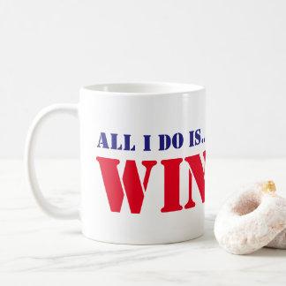 All I Do Is Win Coffee Mug
