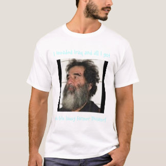 All I got was this lousy Dictator!  T-Shirt