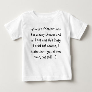 all-i-got-was-this-lousy-t-shirt01 baby T-Shirt
