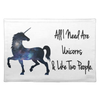 All I need Are Unicorns and Like Two People Placemat