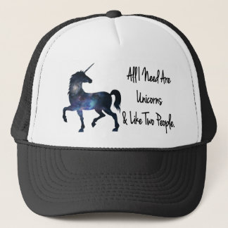 All I need Are Unicorns and Like Two People Trucker Hat