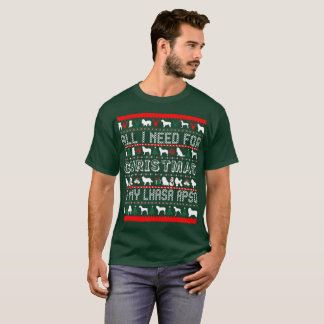 All I Need For Christmas Is My Lhasa Apso T-Shirt