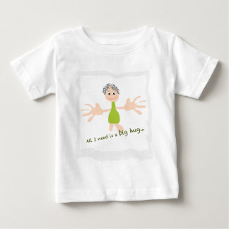 All I need is a big hug - Graphic and text Baby T-Shirt