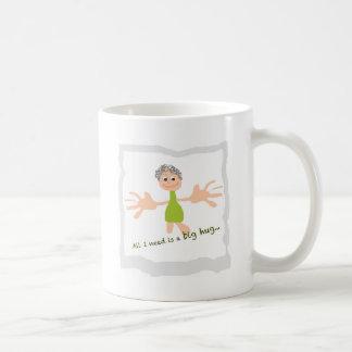 All I need is a big hug - Graphic and text Coffee Mug