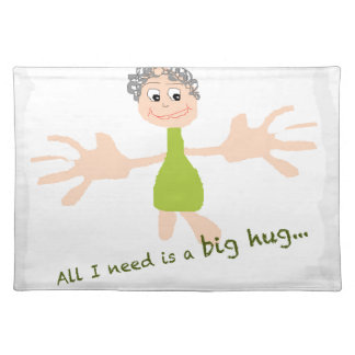 All I need is a big hug - Graphic and text Placemat
