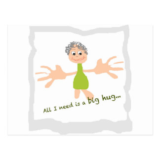 All I need is a big hug - Graphic and text Postcard
