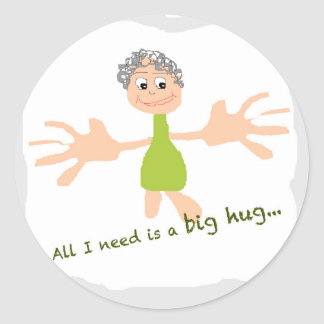 All I need is a big hug - Graphic and text Round Sticker