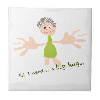 All I need is a big hug - Graphic and text Tile
