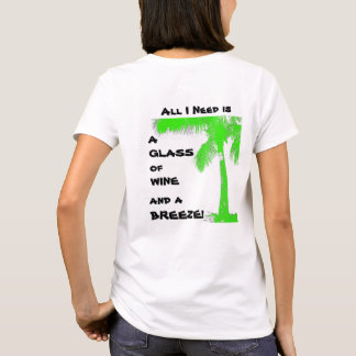All I Need is a Glass of Wine and a BREEZE T-Shirt
