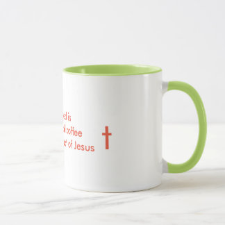 All I need is coffee and a lot of Jesus Mug