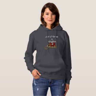 All I Need is Coffee and Jesus  funny Jesus Hoodie