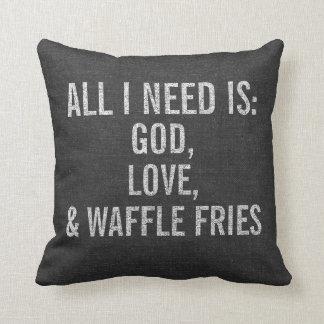 All I Need is God, Love, & Waffle Fries Custom Throw Pillow