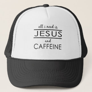 All I Need Is Jesus and Caffeine Trucker Hat