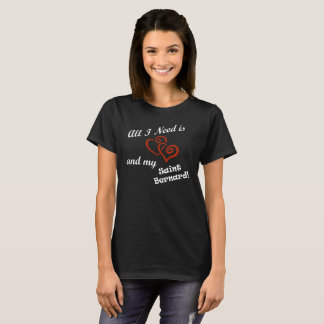 All I need is Love and My St. Bernard T-Shirt