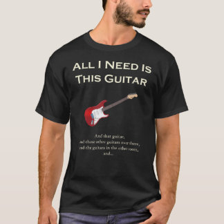 All I Need is This Guitar, Funny, Humour T-Shirt