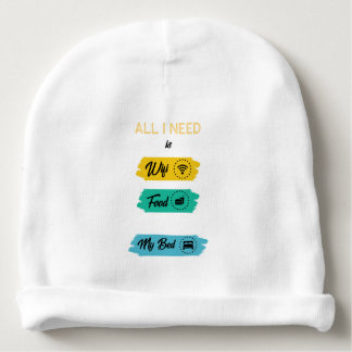 All I Need Is Wifi Food & My Bed Funny Baby Beanie