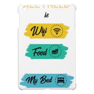 All I Need Is Wifi Food & My Bed Funny iPad Mini Cover