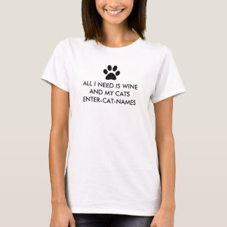 All I Need is Wine and My Cats Personalize T-Shirt