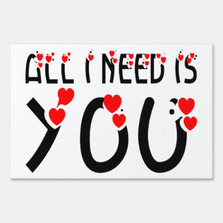 All I Need Is You Sign