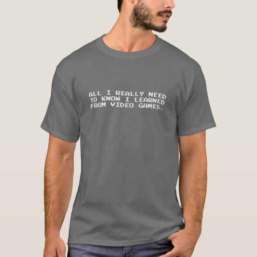 All I Really Need to Know T-Shirt