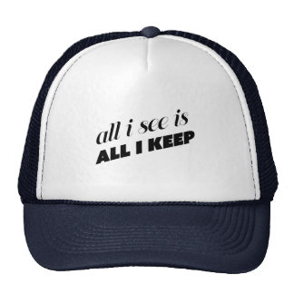 all i see is all i keep trucker hat