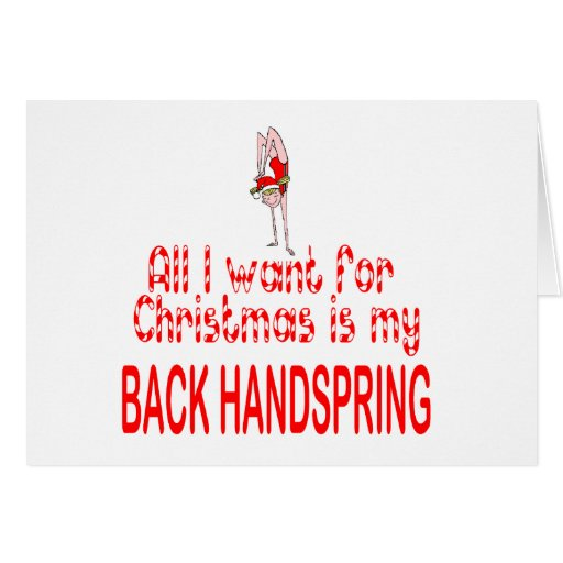 All I want Back Handspring Greeting Card