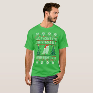 All I Want For Christmas British Shorthair Ugly T-Shirt